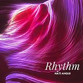 Rhythm by Nati Angus