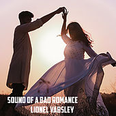 Sound of a Bad Romance von Lionel Vabsley