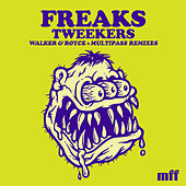 Tweekers (Remixes) di Freaks