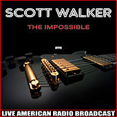 The Impossible (Live) von Scott Walker