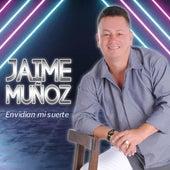 Envidian Mi Suerte by Jaime Muñoz