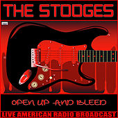 Open Up and Bleed (Live) de The Stooges