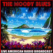 Visions Of Paradise (Live) by The Moody Blues
