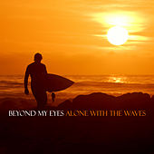 Alone with the Waves by Beyond My Eyes