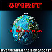 Life Has Just Begun (Live) by Spirit