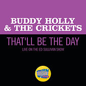 That'll Be The Day (Live On The Ed Sullivan Show, December 1, 1957) van Buddy Holly