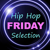 Hip Hop Friday Selection von Various Artists