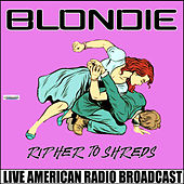 Rip Her To Shreds (Live) de Blondie