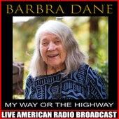 My Way Or The Highway de Barbara Dane