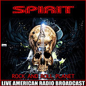 Rock and Roll Planet (Live) by Spirit