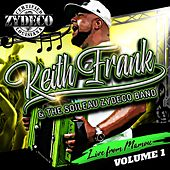 Live from Mamou, Vol. 1 by Keith Frank & the Soileau Zydeco Band