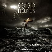 God Help Us by Video 4.0
