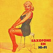 Mid Century Music For Mad-Men: Saxofone! (Remastered) by Various Artists