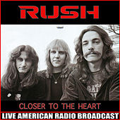Closer to the Heart (Live) by Rush