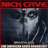 Breathless (Live) von Nick Cave