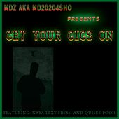Get Your Gigs on (feat. Naya, Lexy Fresh & Quisee Pooh) by MDZ (Southern Hip-Hop)