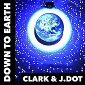 Down to Earth (feat. J.Dot) by Clark