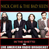 In The Ghetto (Live) von Nick Cave