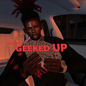 Geeked UP by Slo Burn