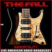 Immortality (Live) de The Fall