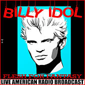 Flesh For Fantasy (Live) von Billy Idol