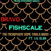 Fishscale the Microphone Dope Trials (feat. I-10 Slim) de Bravo