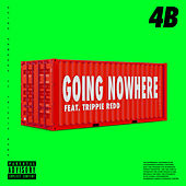 Going Nowhere by 4B