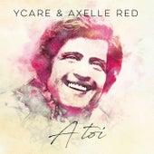 À toi (À toi, Joe Dassin) by Ycare