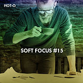 Soft Focus, Vol. 15 by Hot Q
