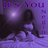 It's You by Negin