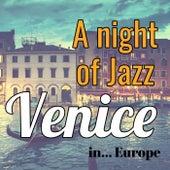 A Night of Jazz in Europe: Venice von Various Artists