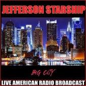 Big City (Live) by Jefferson Starship