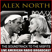 The Soundtrack to The Misfits von Alex North