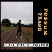 Honky Tonk Country Club by Possum trash