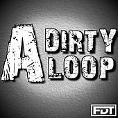 A Dirty Loop by Andre Forbes