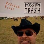 Redneck Rebel by Possum trash