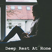 Deep Rest At Home by Various Artists