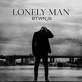 Lonely Man by Btwn Us