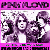 Let There Be More Light (Live) by Pink Floyd