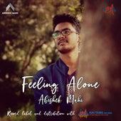 Feeling Alone by Abishek Mahi