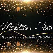 Meditation - Thaïs (Instrumental Version) by Orquesta Sinfónica de Caldas