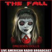 Dresden Dolls (Live) de The Fall