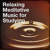 Relaxing Meditative Music for Studying by Relaxation - Ambient, Musique du monde et relaxation, Best Relaxation Music