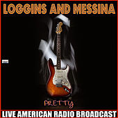 Pretty (Live) by Loggins & Messina