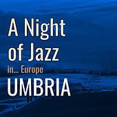 A Night of Jazz in Europe: Umbria de Various Artists
