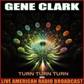 Turn Turn Turn (Live) de Gene Clark