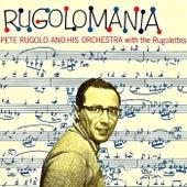 Rugolomania! (Remastered) von Pete Rugolo