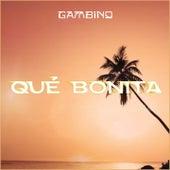 Qué Bonita by Gambino