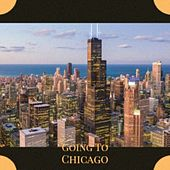 Going to Chicago di The Warner Bros. Studio Orchestra, Léo Ferré, Jimmy Witherspoon, Chet Atkins, Mantovani