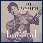 Our Favourites by Sister Rosetta Tharpe